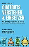 Chatbots verstehen & einsetzen: Ein Handbuch von A-Z für kleine und mittelständische Unternehmen