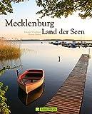 Bildband Mecklenburg Vorpommern. Eine Bilderreise durch das Land der Seen. Die Mecklenburgische Seenplatte in umfassenden Porträts