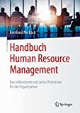 Handbuch Human Resource Management: Das Individuum und seine Potentiale...