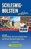 Schleswig Holstein erleben: 100Dinge, die man zwischen Nord- und Ostsee...