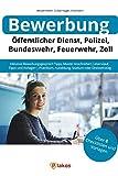 Bewerbung Öffentlicher Dienst, Polizei, Bundeswehr, Feuerwehr, Zoll:...