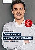 Das Insider-Dossier: Bewerbung bei Unternehmensberatungen: Consulting Cases...