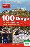 100 Dinge, die Sie in Thüringen erlebt haben müssen. Der Antenne...
