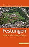 Festungen in Nordrhein-Westfalen (Deutsche Festungen, Band 6)