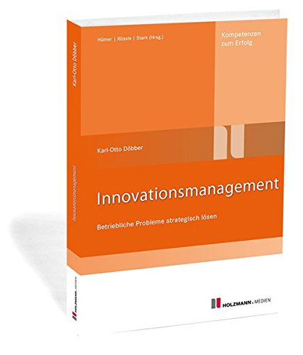 Innovationsmanagement: Betriebliche Probleme strategisch lösen