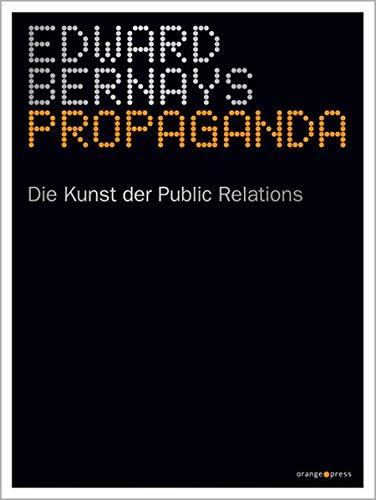 Propaganda: Die Kunst der Public Relations