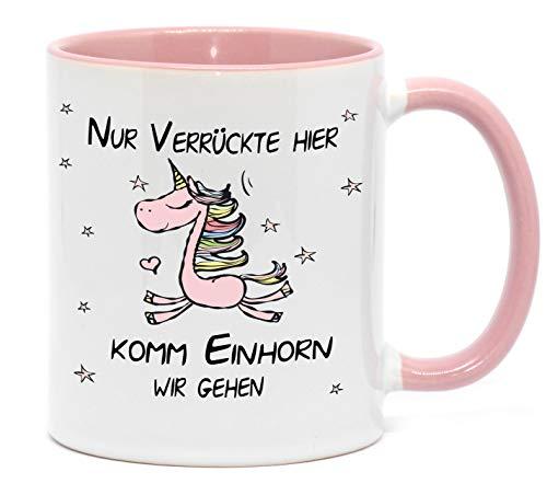 Tasse Einhorn Nur Verrückte Hier, komm Einhorn wir gehen Lustige Tasse für Kaffee, Tee und alle Anderen Getränke die warm oder kalt bleiben sollen. (Rosa)