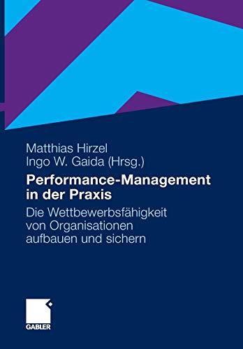 Performance-Management in der Praxis: Die Wettbewerbsfähigkeit von Organisationen...