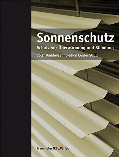 Sonnenschutz.: Schutz vor Überwärmung und Blendung.