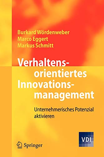 Verhaltensorientiertes Innovationsmanagement: Unternehmerisches Potenzial aktivieren...