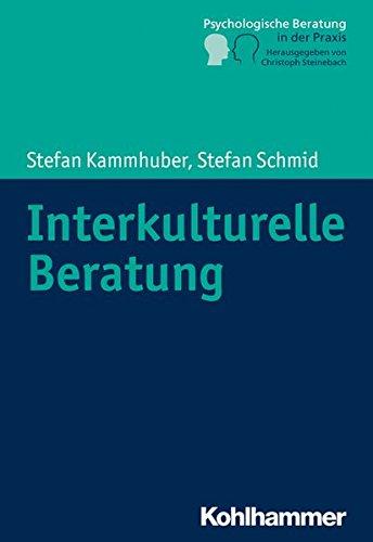 Zwischen Welten: Interkulturelle Beratung in der Praxis (Psychologische Beratung in der Praxis)