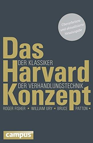 Das Harvard-Konzept - Der Klassiker der Verhandlungstechnik von Roger Fisher, William Ury und Bruce Patton