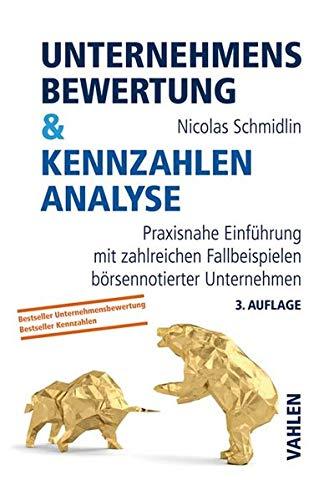 Unternehmensbewertung & Kennzahlenanalyse: Praxisnahe Einführung mit zahlreichen...
