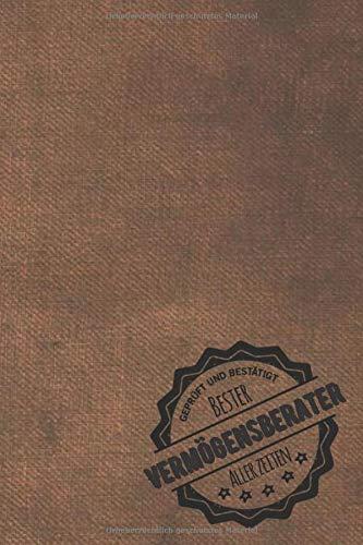 Geprüft und Bestätigt bester Vermögensberater aller Zeiten: Notizbuch inkl. To Do Liste | Das perfekte Geschenkbuch für Männer, die Ahnung von Geld haben | Geschenkidee | Geschenke | Geschenk