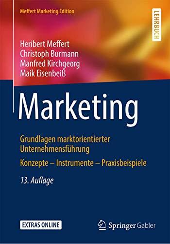Marketing: Grundlagen marktorientierter Unternehmensführung Konzepte – Instrumente...