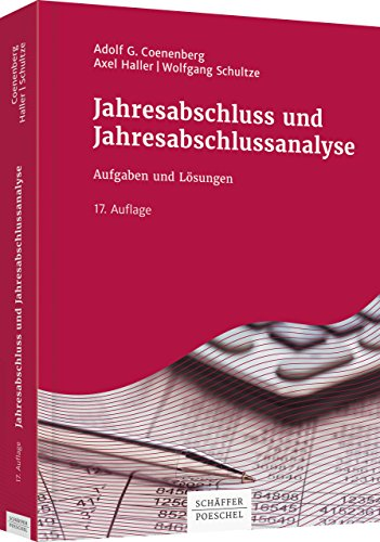 Jahresabschluss und Jahresabschlussanalyse - Aufgaben und Lösungen von Adolf G. Coenenberg, Axel Haller und Wolfgang Schultze