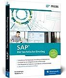 SAP – Der technische Einstieg: SAP-Technologien und Konzepte für Einsteiger – SAP GUI, ABAP, SAP HANA und vieles mehr (SAP PRESS)