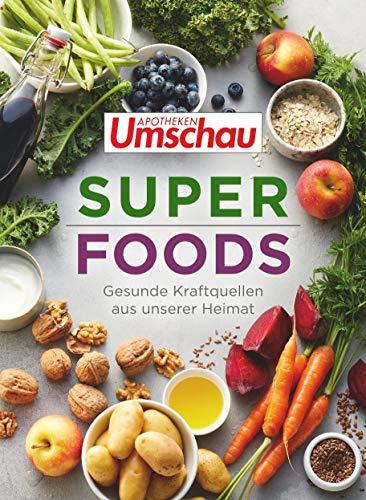 Apotheken Umschau: Superfoods: Gesunde Kraftquellen aus unserer Heimat (Die Buchreihe der Apotheken Umschau, Band 3)
