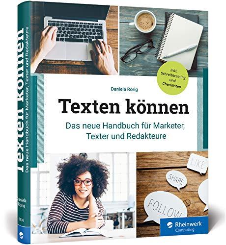 Texten können: Das neue Handbuch für Marketer, Online-Texter und Redakteure. Mit...